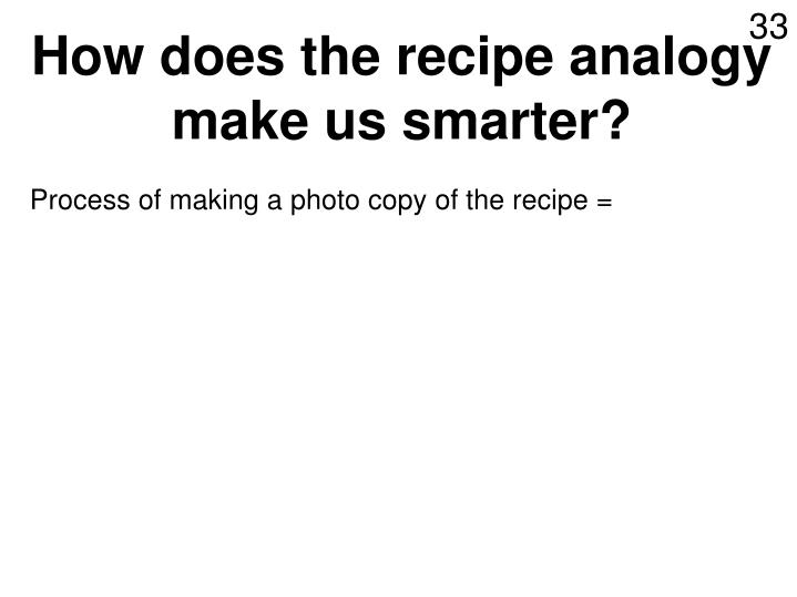 How does the recipe analogy make us smarter?