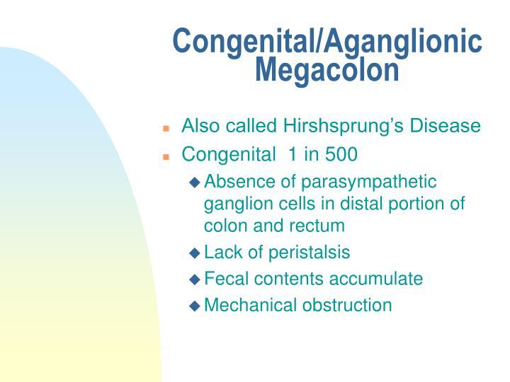 Congenital/Aganglionic