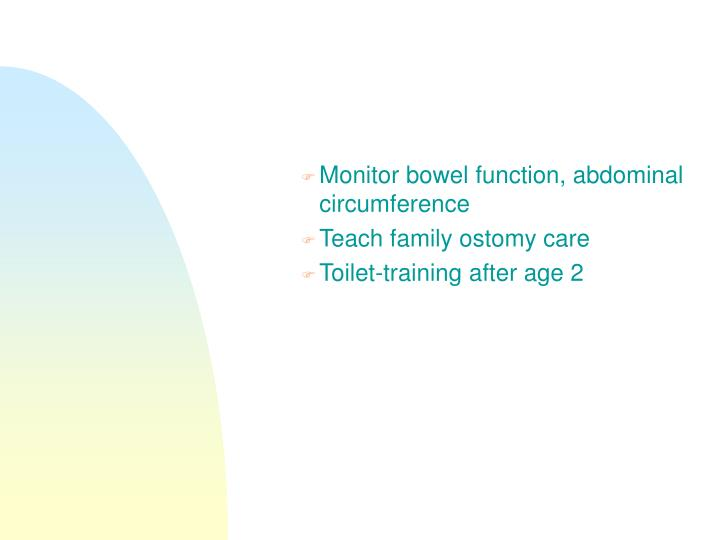 Monitor bowel function, abdominal circumference