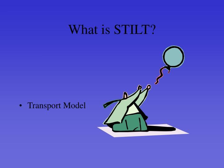 What is STILT?