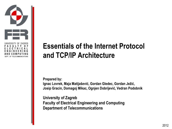 Essentials of the internet protocol and tcp ip architecture