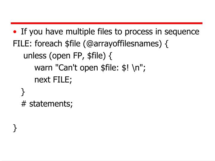 If you have multiple files to process in sequence