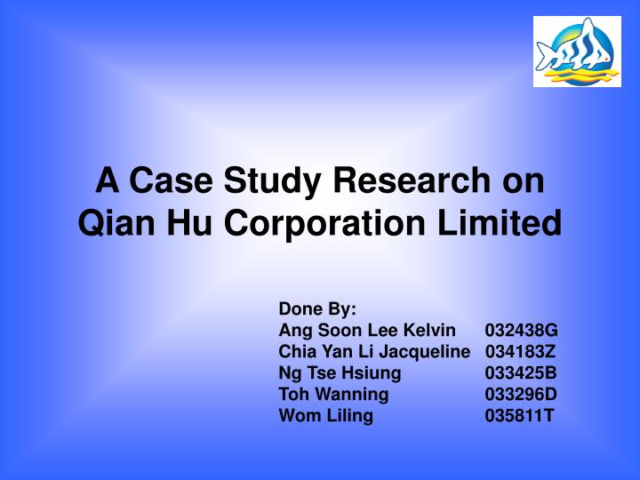 A Case Study Research on Qian Hu Corporation Limited