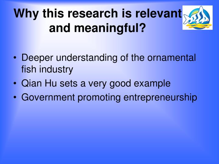 Why this research is relevant and meaningful?