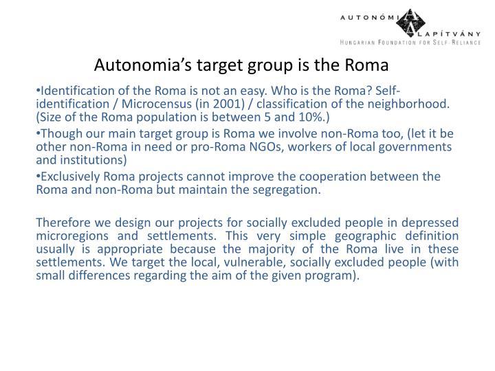 Autonomia's target group is the Roma