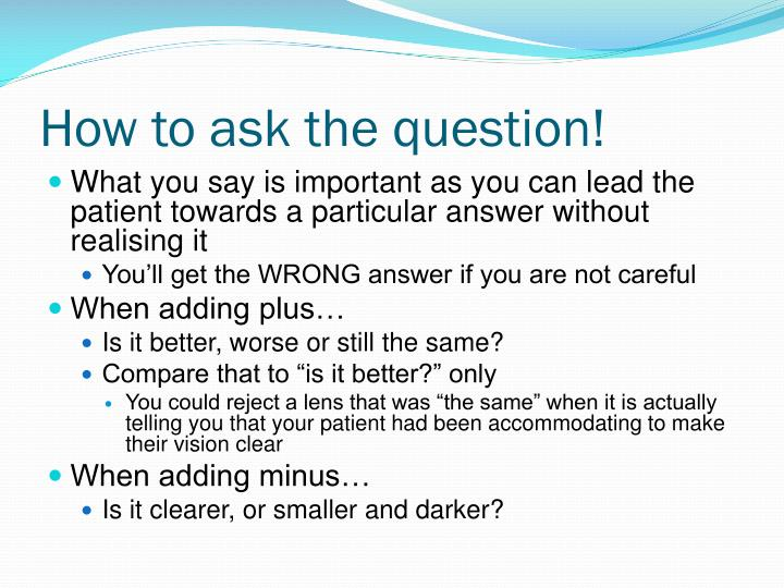 How to ask the question!