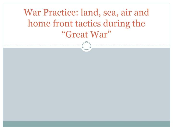 the tactics being deployed in the great war Tactics a handbook based on lessons of  tactics a handbook based on lessons of the great war  are at hand and can be deployed rapidly.
