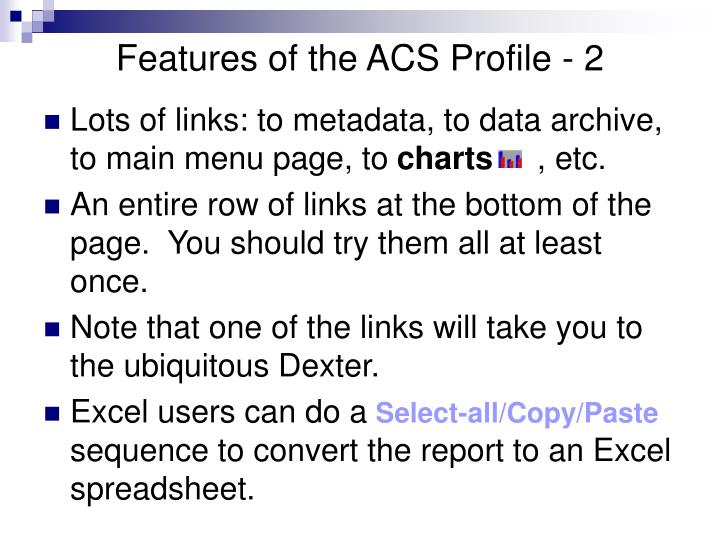 Features of the ACS Profile - 2