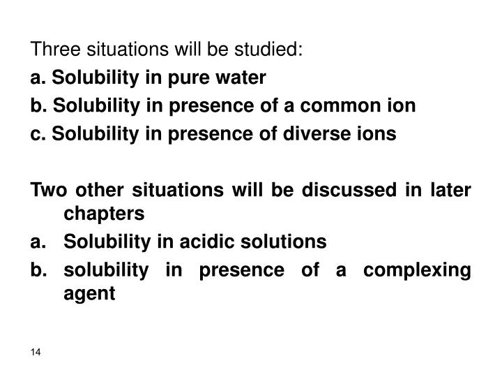 Three situations will be studied: