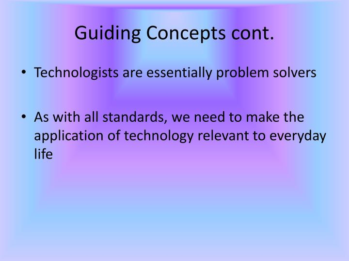 Guiding Concepts cont.