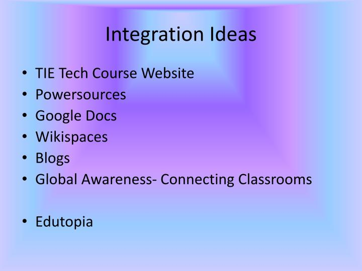 Integration Ideas