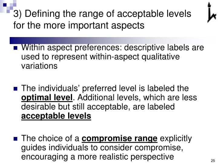 3) Defining the range of acceptable levels for the more important aspects