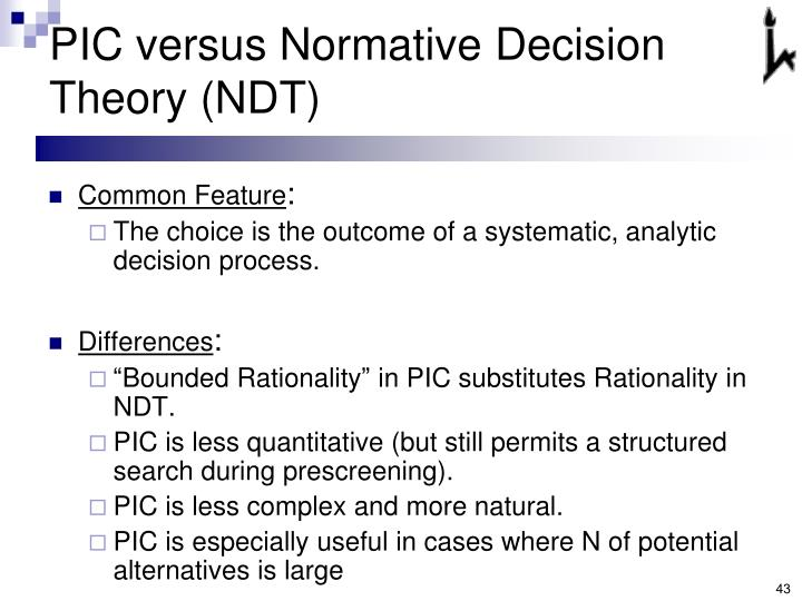 PIC versus Normative Decision Theory (NDT)