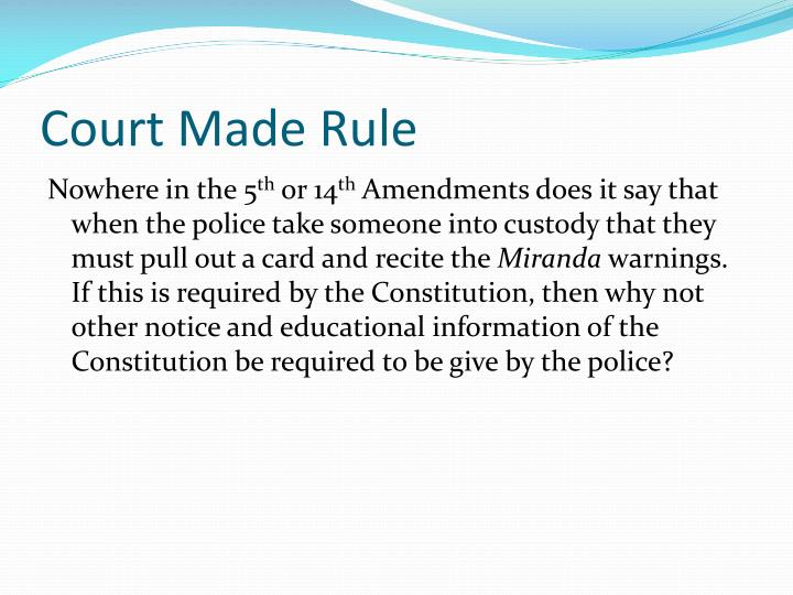Court Made Rule