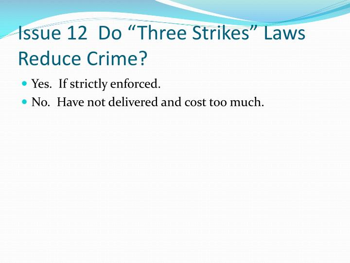 "Issue 12  Do ""Three Strikes"" Laws Reduce Crime?"