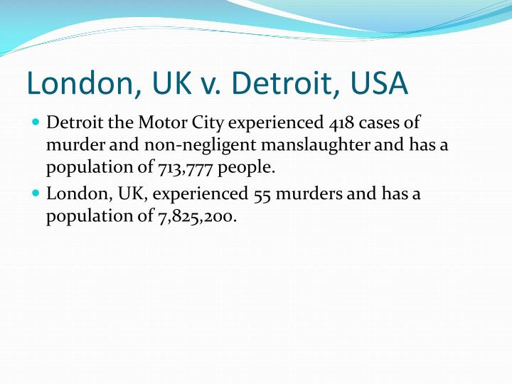 London, UK v. Detroit, USA