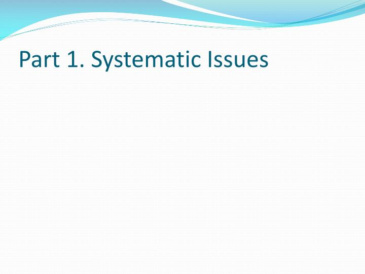 Part 1. Systematic Issues