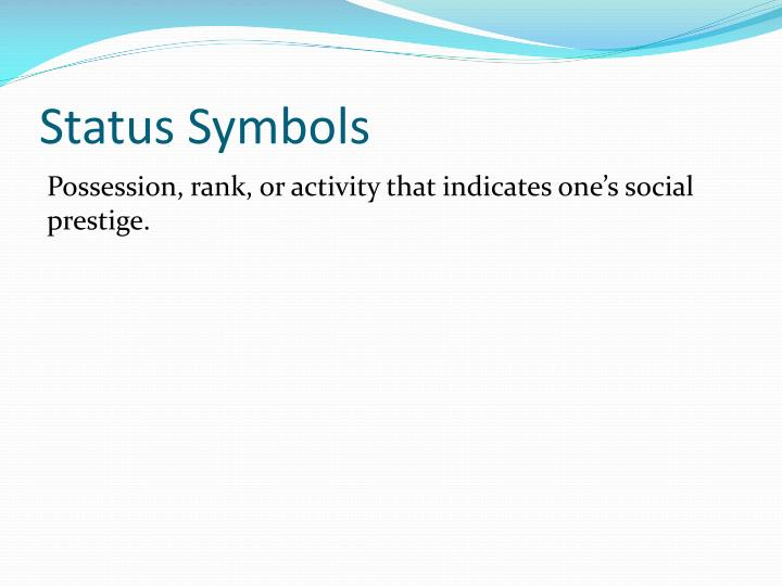Status Symbols