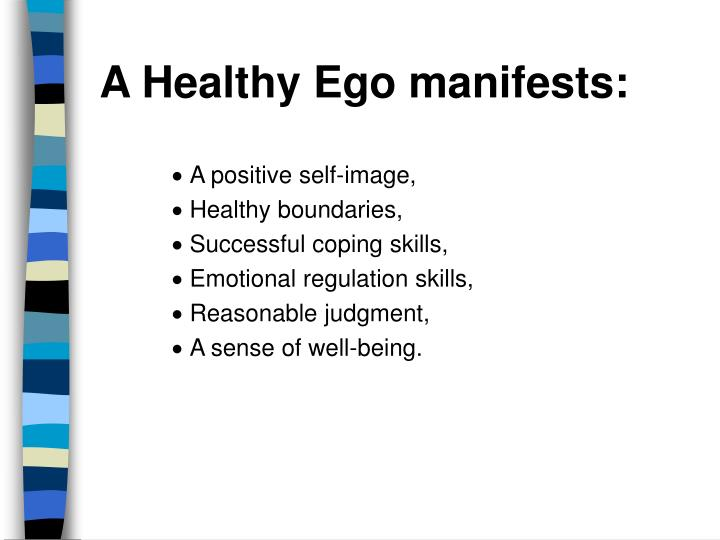 A Healthy Ego manifests: