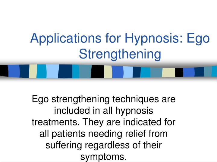 Applications for Hypnosis: Ego Strengthening