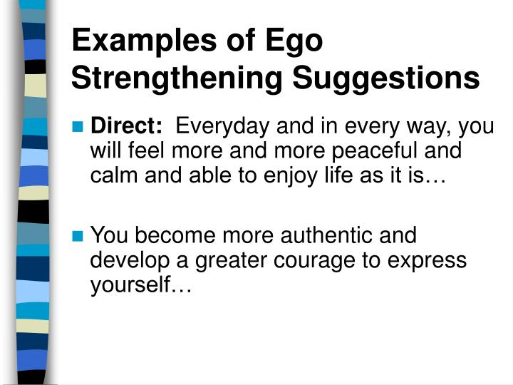 Examples of Ego Strengthening Suggestions