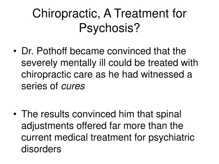 Chiropractic, A Treatment for Psychosis?