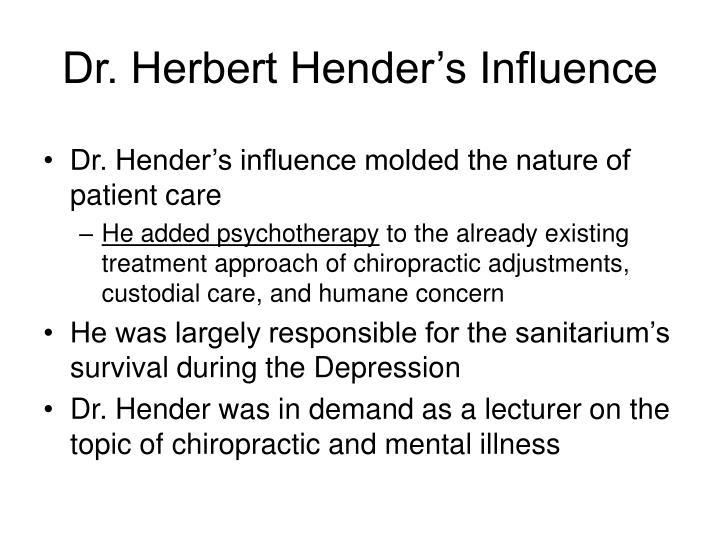 Dr. Herbert Hender's Influence