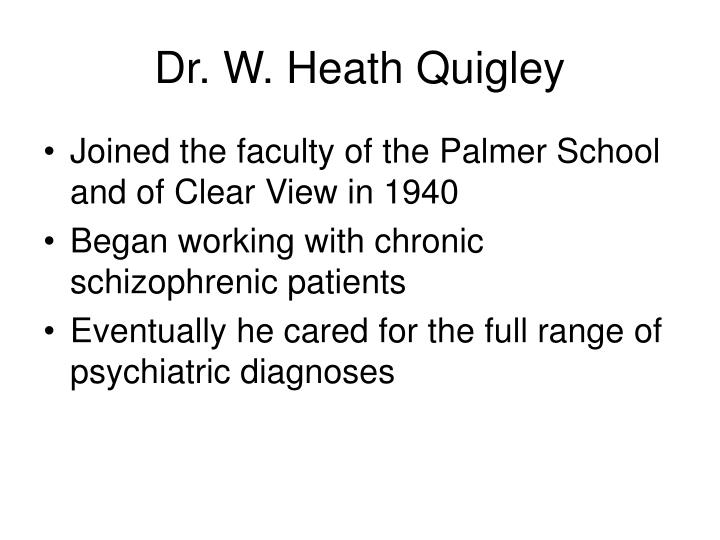 Dr. W. Heath Quigley