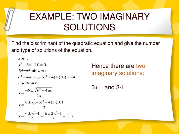 EXAMPLE: TWO IMAGINARY SOLUTIONS