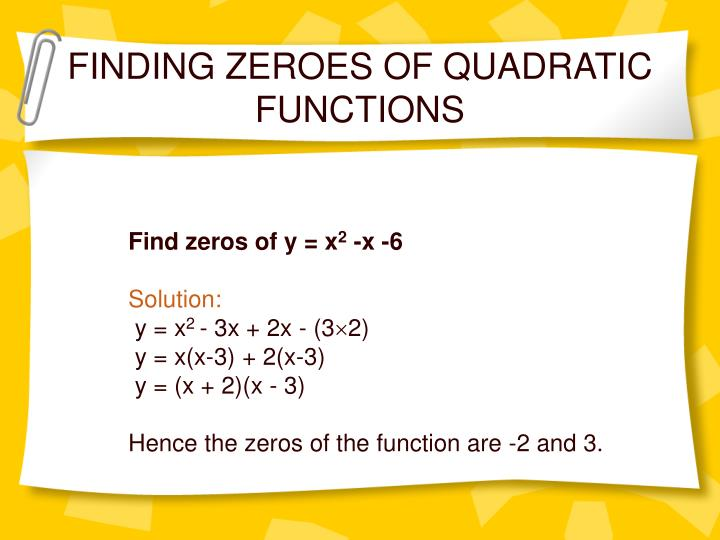 FINDING ZEROES OF QUADRATIC FUNCTIONS