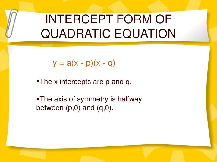 INTERCEPT FORM OF QUADRATIC EQUATION