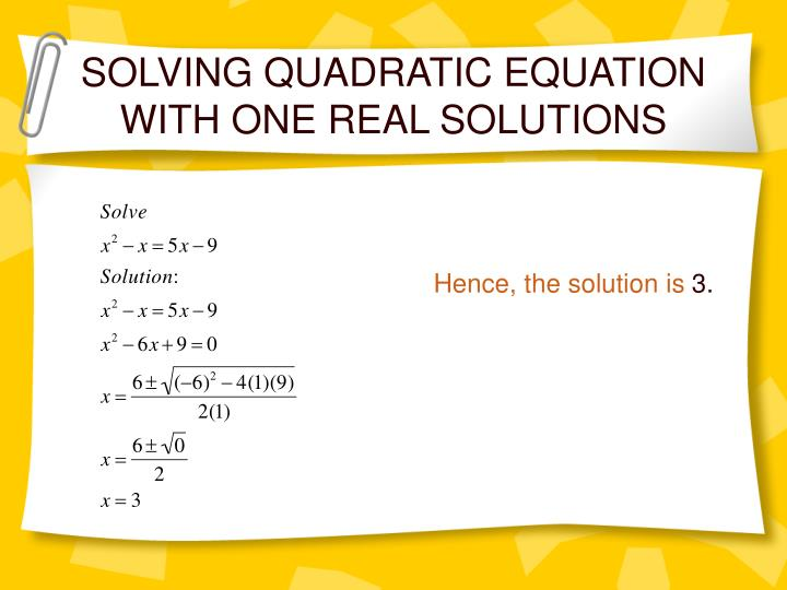 SOLVING QUADRATIC EQUATION WITH ONE REAL SOLUTIONS