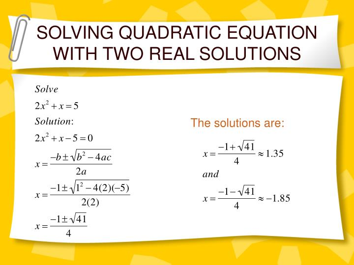 SOLVING QUADRATIC EQUATION WITH TWO REAL SOLUTIONS