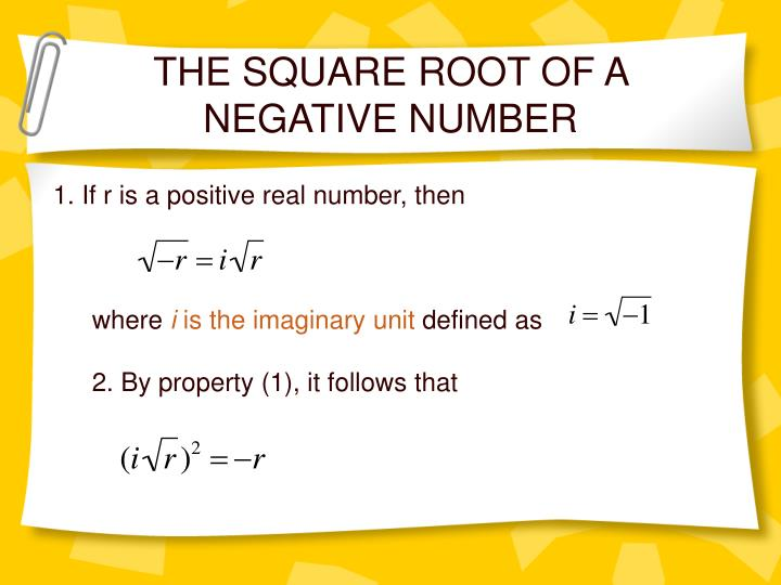 THE SQUARE ROOT OF A NEGATIVE NUMBER