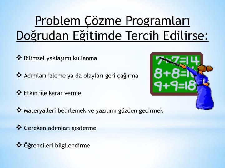 Problem Çözme Programları Doğrudan Eğitimde Tercih Edilirse: