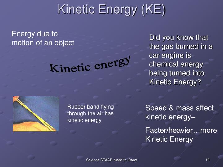 Kinetic Energy (KE)
