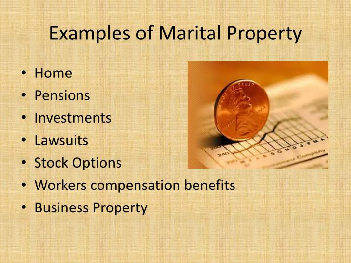 Examples of Marital Property