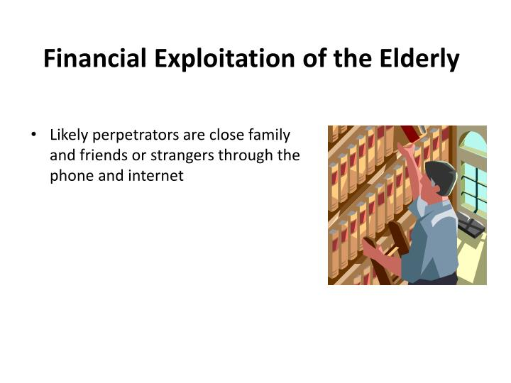 Financial Exploitation of the Elderly