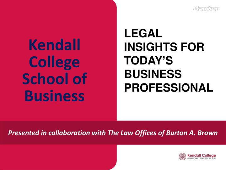 LEGAL INSIGHTS FOR TODAY'S BUSINESS PROFESSIONAL