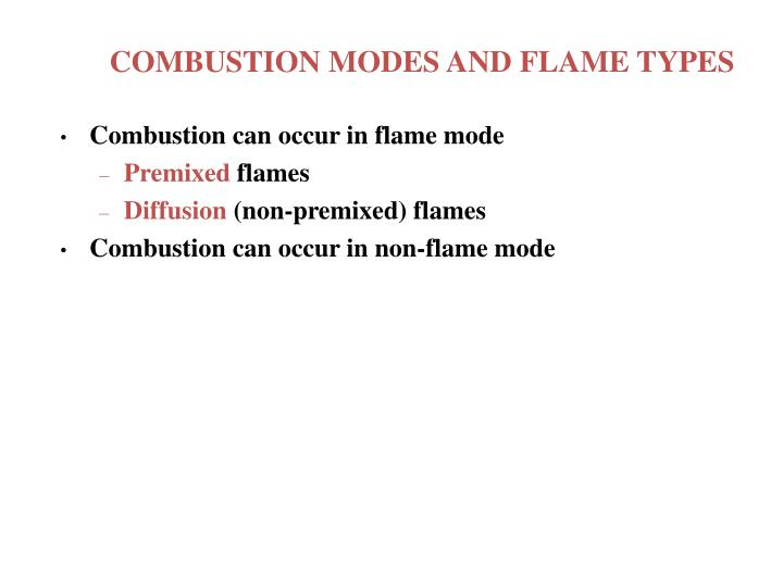 COMBUSTION MODES AND FLAME TYPES