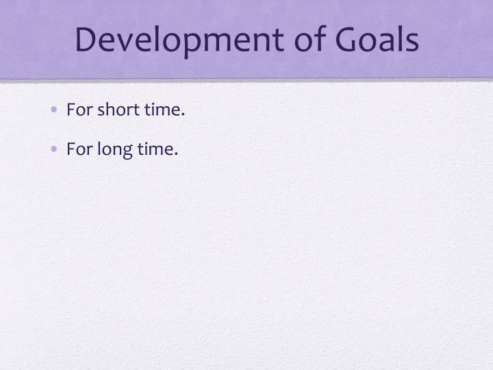 Development of Goals