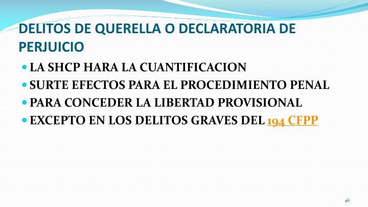 DELITOS DE QUERELLA O DECLARATORIA DE PERJUICIO