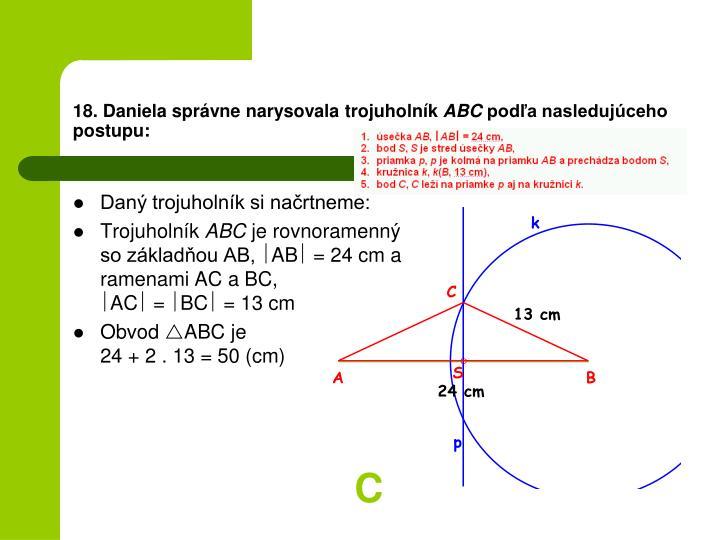 18. Daniela správne narysovala trojuholník