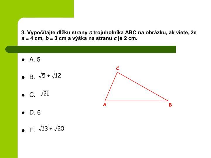 3. Vypočítajte dĺžku strany
