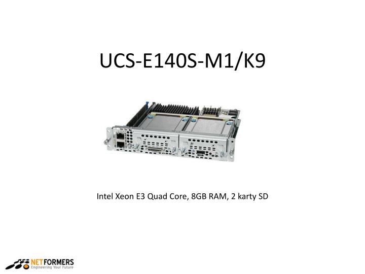 UCS-E140S-M1/K9