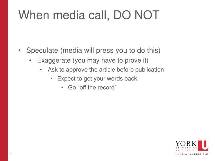 When media call, DO NOT