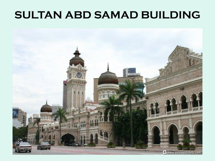 SULTAN ABD SAMAD BUILDING