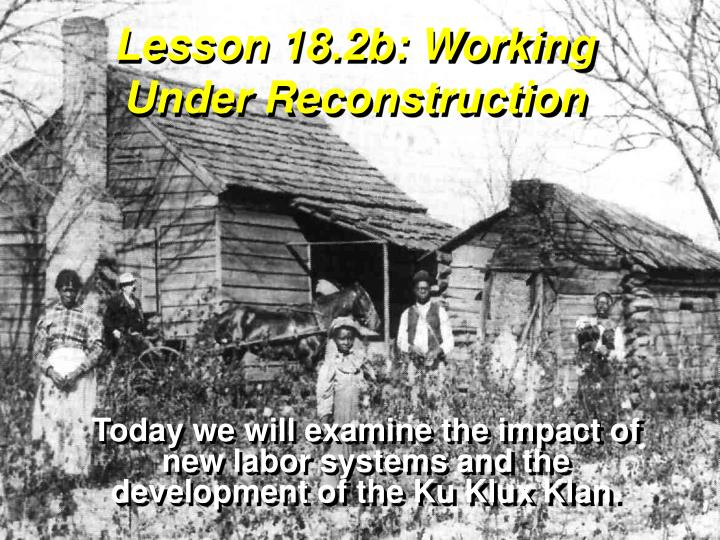 Lesson 18.2b: Working Under Reconstruction