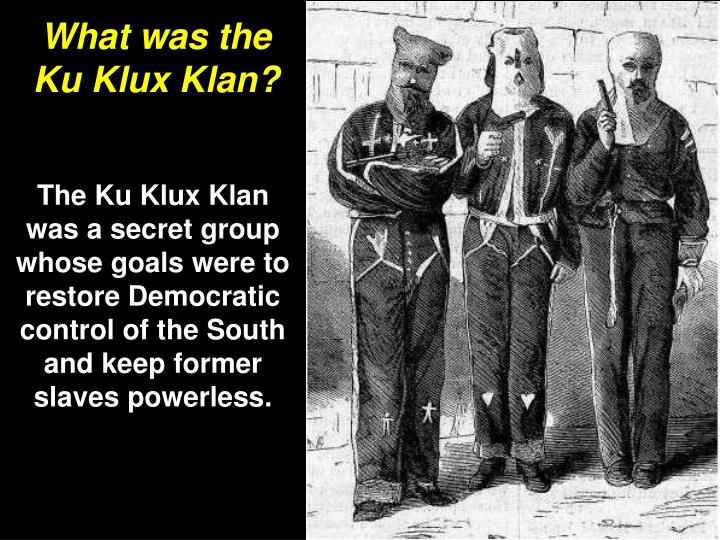 What was the Ku Klux Klan?