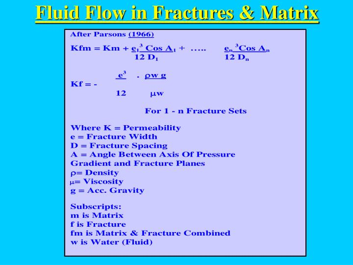Fluid Flow in Fractures & Matrix